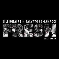 Jillionaire, Salvatore Ganacci, Sanjin – Fresh