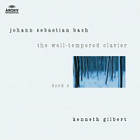 Kenneth Gilbert – Bach, J.S.: The Well-Tempered Clavier Book II