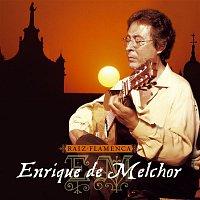 Enrique De Melchor – Raiz flamenca