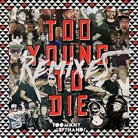 TooManyLeftHands – Too Young To Die (Remixes)