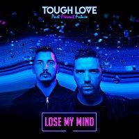 Tough Love – Lose My Mind