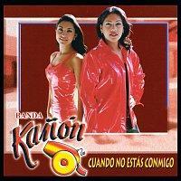 Banda Kanón – Cuando No Estás Conmigo