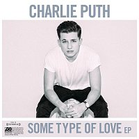 Charlie Puth – Some Type Of Love
