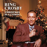 Bing Crosby – Christmas Is A Comin'
