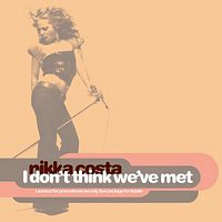 Nikka Costa – I Don't Think We've Met