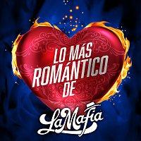 La Mafia – Lo Más Romántico De