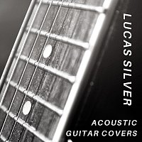 Lucas Silver – Acoustic Guitar Covers