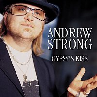 Andrew Strong – Gypsy's Kiss