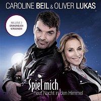 Caroline Beil, Oliver Lukas – Spiel mich heut Nacht in den Himmel