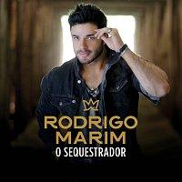 Rodrigo Marim – O Sequestrador