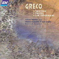 Orquesta Filarmónica De Gran Canaria, Adrian Leaper – Greco: Triptych; Pastel; I'm Superman!