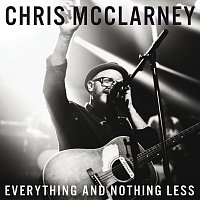 Chris McClarney – Everything And Nothing Less [Live]
