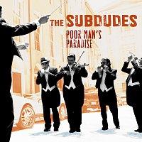 The Subdudes – Poor Man's Paradise