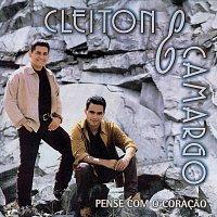 Cleiton & Camargo – Pense Com O Coracao
