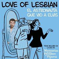 """Love of Lesbian – El astronauta que vio a Elvis (De """"Memorias de un hombre en pijama"""")"""