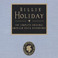Billie Holiday – The Complete Original American Decca Recordings