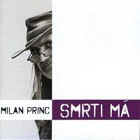 Milan Princ – Smrti má