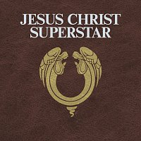 Přední strana obalu CD Jesus Christ Superstar [International Version - 2012 Digitally Re-Mastered Edition]