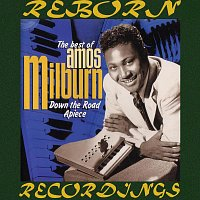 Amos Milburn – The Best of Amos Milburn Down the Road Apiece (HD Remastered)