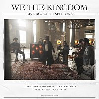 We The Kingdom – Live Acoustic Sessions