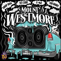 MOUNT WESTMORE, Snoop Dogg, Ice Cube – Big Subwoofer