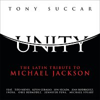 Tony Succar – Unity: The Latin Tribute To Michael Jackson