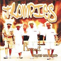 Trompies – Respect Toasted Gona' Ganati