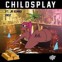 ChildsPlay, Jr. Kenna – Fast