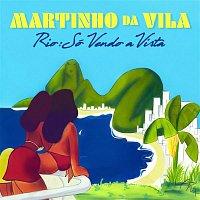 Martinho da Vila – Rio: Só Vendo A Vista