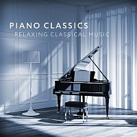 Various  Artists – Piano Classics - Relaxing Classical Music