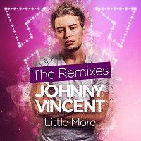 Johnny Vincent – Little More - The Remixes