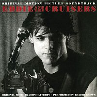 John Cafferty & The Beaver Brown Band – Eddie and The Cruisers: The Unreleased Tapes