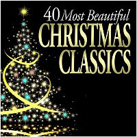 Various Artists.. – 40 Most Beautiful Christmas Classics