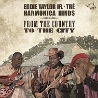 Eddie Taylor Jr., Harmonica Hinds, Tre – From The Country To The City