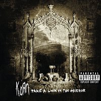 Korn – Take A Look In The Mirror