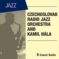 Czechoslovak Radio Jazz Orchestra – Czechoslovak Radio Jazz Orchestra and Kamil Hála