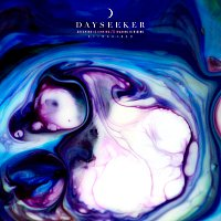Dayseeker – Dreaming Is Sinking /// Waking Is Rising [Reimagined]