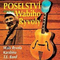 Wabi Ryvola, Karabina, T.E.Band – Poselství písně Wabiho Ryvoly