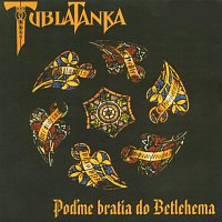 Tublatanka – Poďme bratia do Betlehema