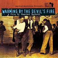 Various  Artists – Warming By The Devils Fire - A Film By Charles Burnett