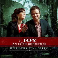Keith & Kristyn Getty – Joy: An Irish Christmas
