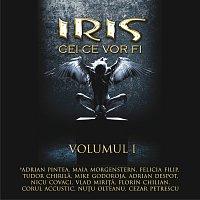 Iris – Cei Ce Vor Fi - Volumul I