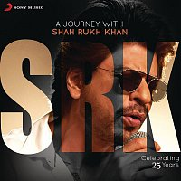 Various Artists.. – A Journey with Shah Rukh Khan (Celebrating 25 Years)