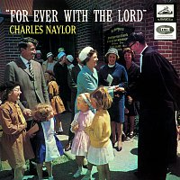 Charles Naylor – Forever With The Lord