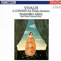 Masahiro Arita, Bach-Mozart Ensemble Tokyo, Antonio Vivaldi – Vivaldi: 6 Concerti for Flauto traverso