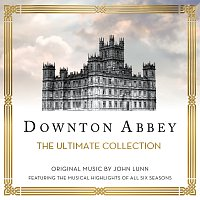 The Chamber Orchestra Of London, John Lunn – Downton Abbey - The Ultimate Collection [Music From The Original TV Series]