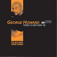 George Howard – There's A Riot Goin' On