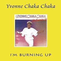 Yvonne Chaka Chaka – I'm Burning Up