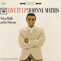Johnny Mathis, Nelson Riddle & His Orchestra – Live It Up!
