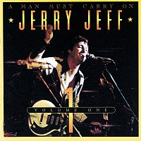 Jerry Jeff Walker – A Man Must Carry On [Vol. 1 / Live]